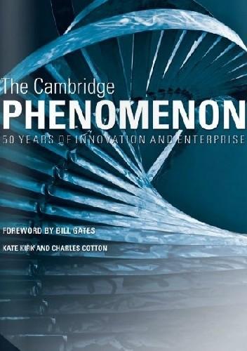 Okładka książki The Cambridge Phenomenon, 50 Years of Innovation and Enterprise