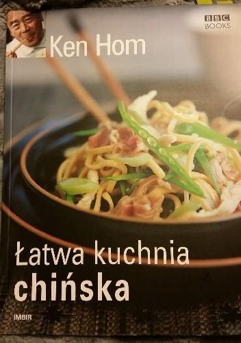 łatwa Kuchnia Chińska Ken Hom 290823 Lubimyczytaćpl