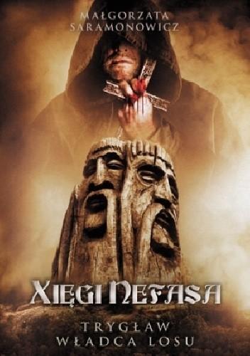Okładka książki Xięgi Nefasa - Trygław. Władca losu