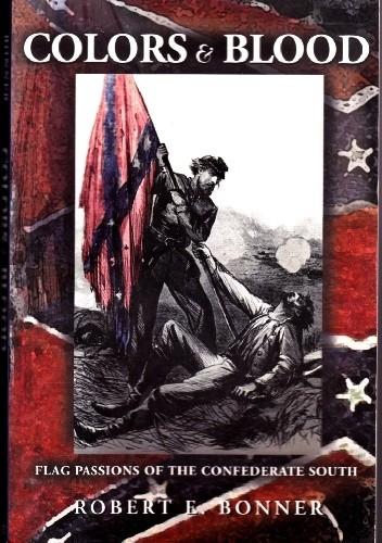 Okładka książki Colors & Blood. Flag Passions of the Confederate South