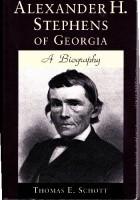 Alexander H. Stephens of Georgia. A biography