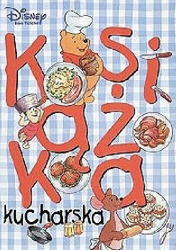Okładka książki Książka Kucharska. Kubuś Puchatek