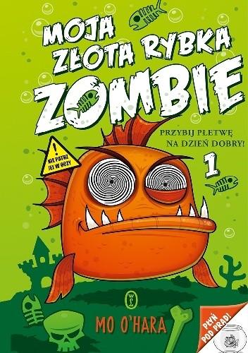 Okładka książki Moja złota rybka zombie