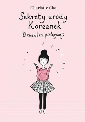 Okładka książki Sekrety urody Koreanek. Elementarz pielęgnacji