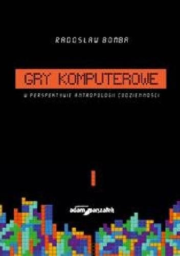 Okładka książki Gry komputerowe w perspektywie antropologii codzienności