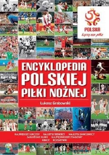 Okładka książki Encyklopedia polskiej piłki nożnej
