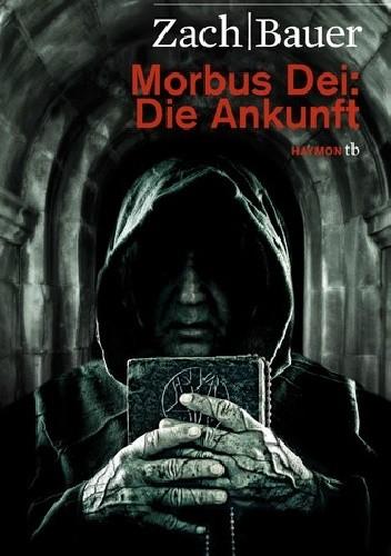 Okładka książki Morbus Dei: Die Ankunft