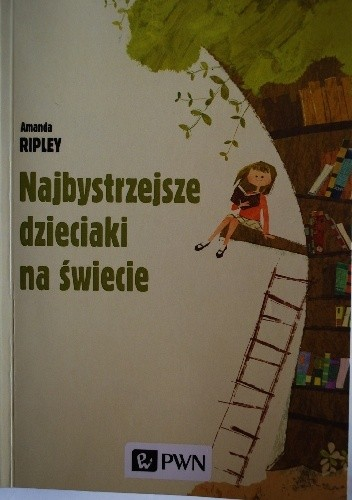 Okładka książki Najbystrzejsze dzieciaki na świecie i jak się nimi stały