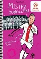 Arkadiusz Milik : mistrz żonglerki