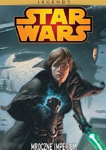 Okładka książki Star Wars: Mroczne Imperium