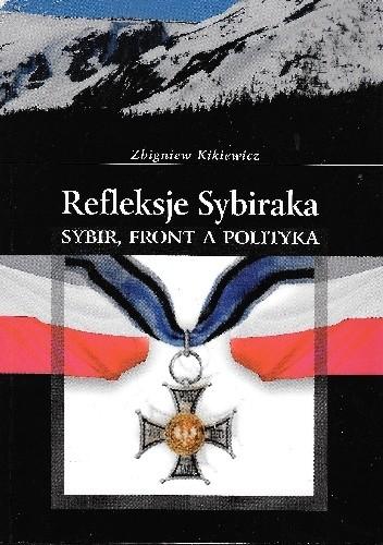 Okładka książki Refleksje Sybiraka. Sybir, front a polityka