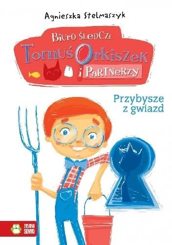 Okładka książki Przybysze z gwiazd. Biuro śledcze. Tomuś Orkiszek i partnerzy.