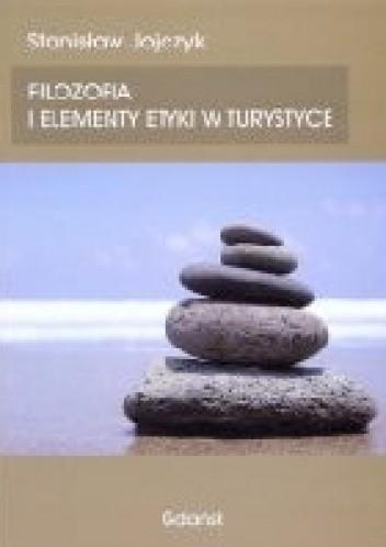 Okładka książki Filozofia i elementy etyki w turystyce