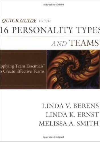 Okładka książki Quick Guide to the 16 Personality Types and Teams: Applying Team Essentials to Create Effective Teams