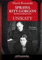 Sprawa Rity Gorgon. Reportaż kryminalny