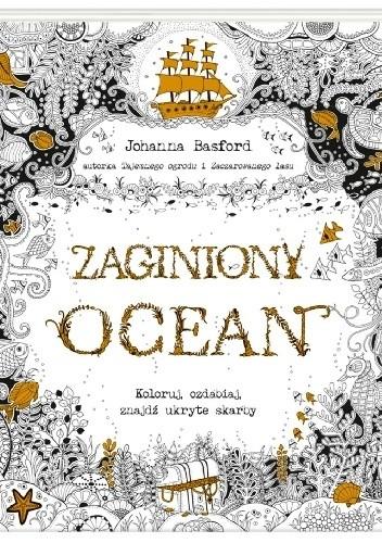 Okładka książki Zaginiony ocean. Koloruj, ozdabiaj, znajdź ukryte skarby