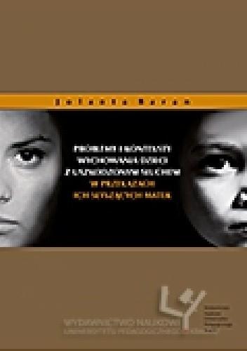 Okładka książki Problemy i konteksty wychowania dzieci z uszkodzonym słuchem w przekazach ich słyszących matek