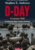 D-DAY. 6 czerwca 1944 Przełomowa bitwa II wojny światowej