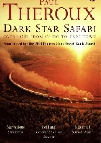 Okładka książki Dark Star Safari: Overland from Cairo to Capetown