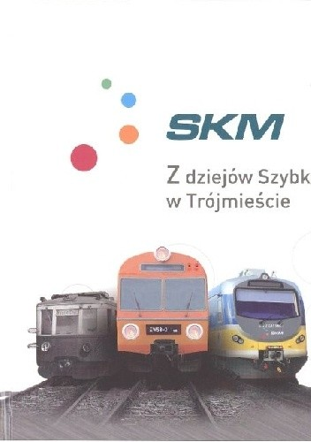 Okładka książki Z dziejów Szybkiej Kolei Miejskiej w Trójmieście