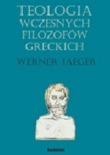 Okładka książki Teologia wczesnych filozofów greckich
