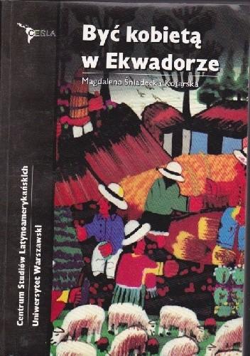 Okładka książki Być kobietą w Ekwadorze