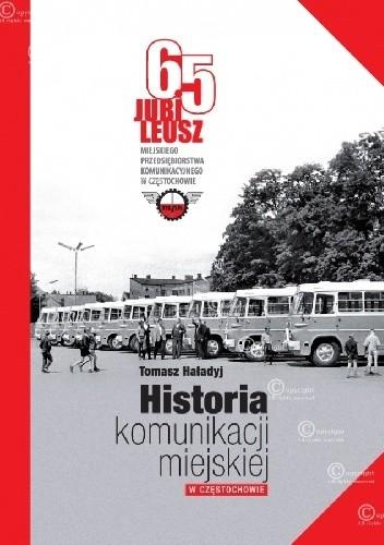 Okładka książki Historia komunikacji miejskiej w Częstochowie