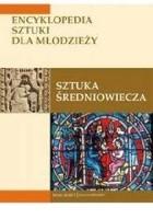 Sztuka średniowiecza. Encyklopedia sztuki dla młodzieży