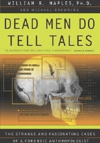Okładka książki Dead Men Do Tell Tales. The Strange and Fascinating Cases of a Forensic Anthropologist