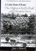 A Little Short of Boats: The Fights at Ball's Bluff and Edwards Ferry, October 21-22, 1861; a history and tour guide