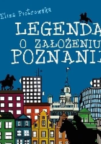 Okładka książki Legenda o założeniu Poznania