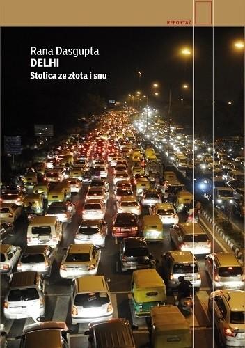 Okładka książki Delhi. Stolica ze złota i snu