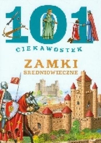 Okładka książki 101 ciekawostek - Zamki średniowieczne