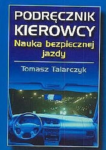 Okładka książki Podręcznik kierowcy. Nauka bezpiecznej jazdy