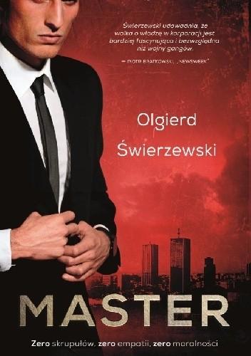 """Prawdziwe życie w korporacji. ,,Master"""" Olgierd Świerzewski"""