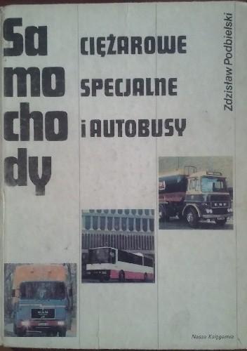 Okładka książki Samochody ciężarowe, specjalne i autobusy
