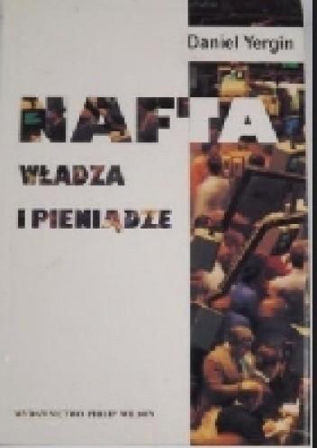 Okładka książki Nafta, władza, pieniądze
