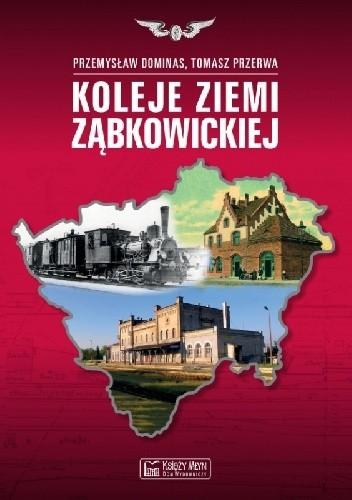 Okładka książki Koleje Ziemi Ząbkowickiej