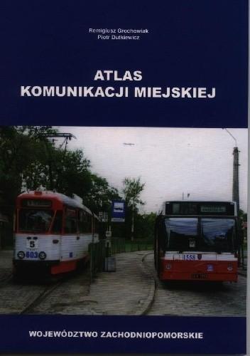 Okładka książki Atlas komunikacji miejskiej. Województwo zachodniopomorskie