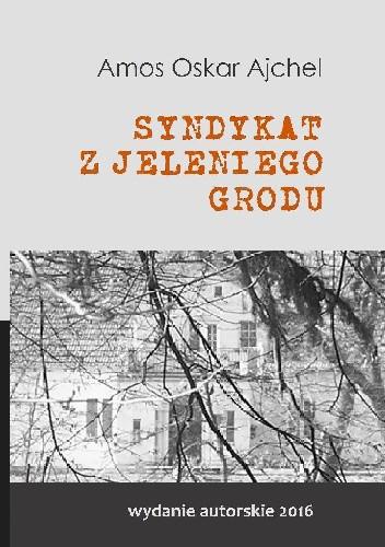 Okładka książki Syndykat z jeleniego grodu