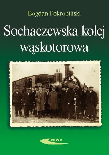 Okładka książki Sochaczewska kolej wąskotorowa