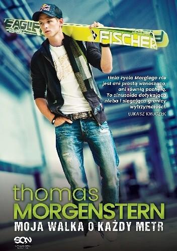 Okładka książki Thomas Morgenstern. Moja walka o każdy metr