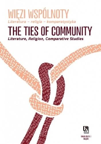Okładka książki Więzi wspólnoty. Literatura-religia-komparatystyka