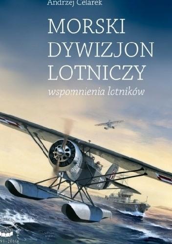 Okładka książki Morski Dywizjon Lotniczy. Wspomnienia lotników