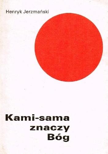 Okładka książki Kami-sama znaczy Bóg