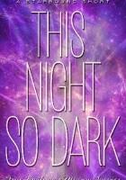 This Night So Dark
