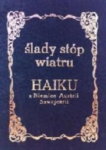 Okładka książki Ślady stóp wiatru Haiku z Niemiec Austrii i Szwajcarii