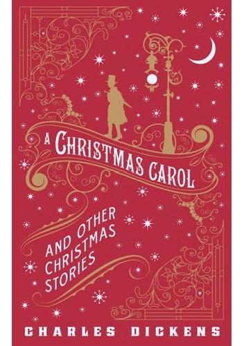 Okładka książki A Christmas Carol and Other Christmas Stories