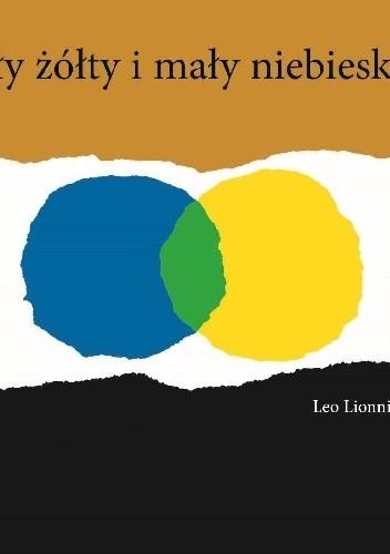 Okładka książki Mały żółty i mały niebieski