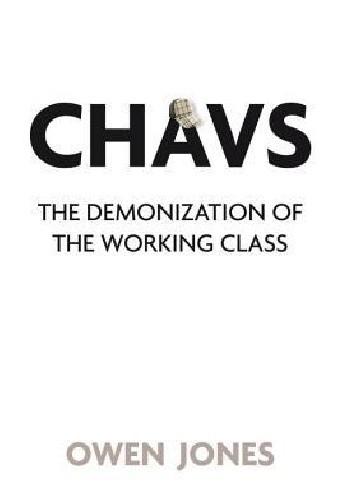 Okładka książki Chavs: The Demonization of the Working Class